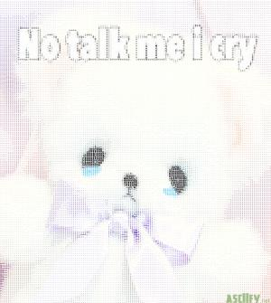 no talk me i cry
