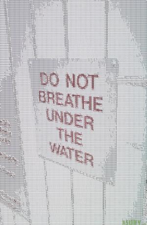 Don't Breathe Under Water