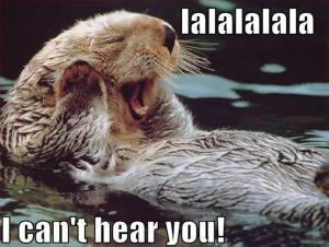 lalalala i can not hear you